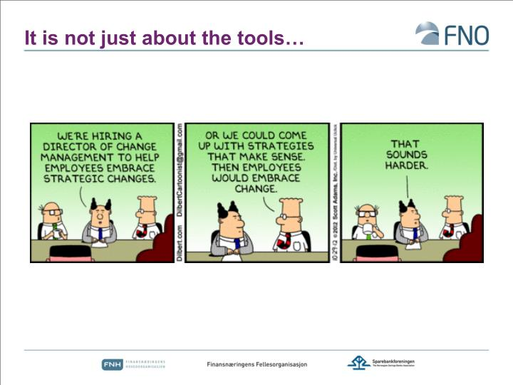 It is not just about the tools…