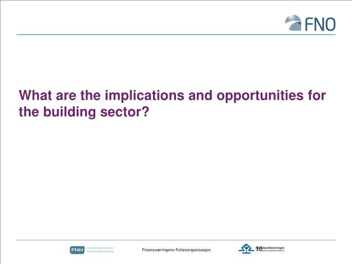 What are the implications and opportunities for the building sector?