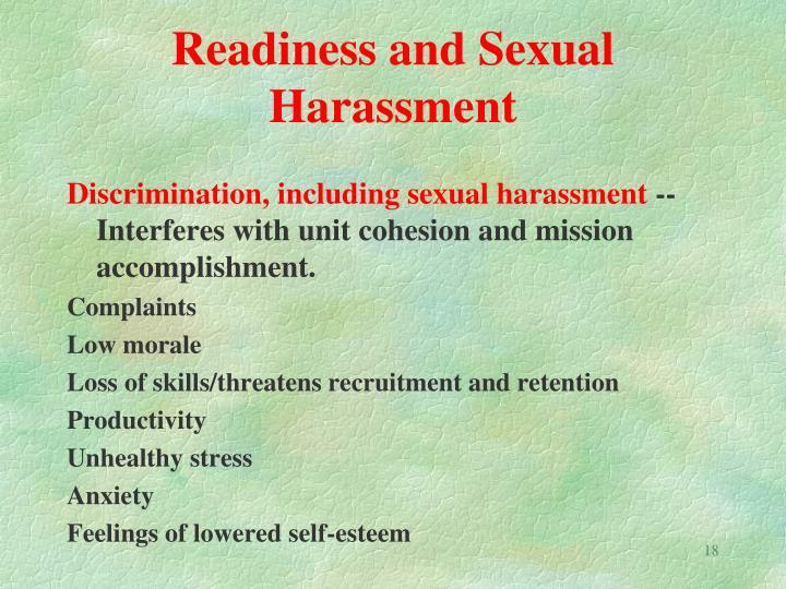 discrimination and sexual harassment Sexual harassment can occur between males and females, or between persons of the same sex sexual harassment that occurs because the victim is transgender is also unlawful a single incident of inappropriate sexual behavior may be enough to rise to the level of sexual.