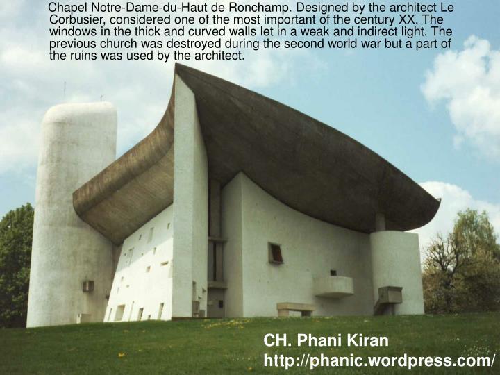 Chapel Notre-Dame-du-Haut de Ronchamp. Designed by the architect Le Corbusier, considered one o...