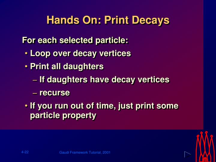 Hands On: Print Decays