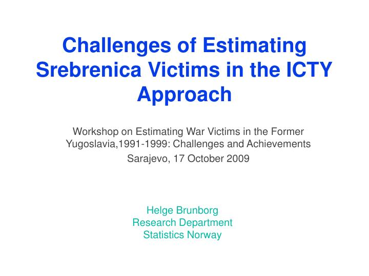 challenges of estimating srebrenica victims in the icty approach n.