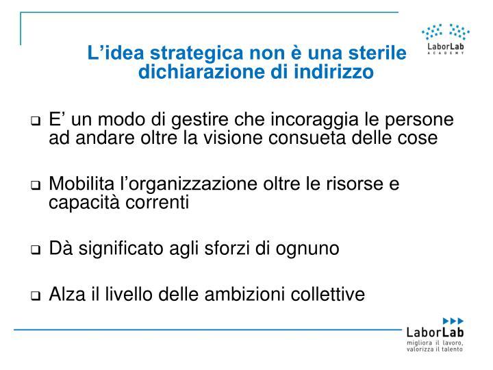 L'idea strategica non è una sterile dichiarazione di indirizzo