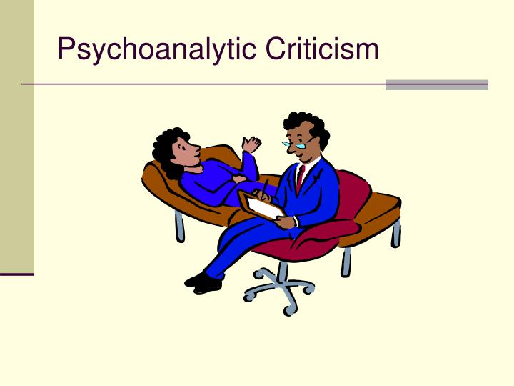 psychoanalytic criticism What is psychoanalytic criticism and how can it be justified as a type of criticism in its own right in this new and thoroughly revised edition of her classic textbook, elizabeth wright provides a cogent answer to this question and a wide-ranging introduction to psychoanalytic criticism from freud to the present day.