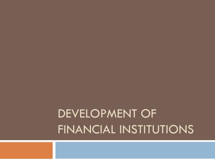 development of financial institutions n.