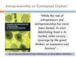 entrepreneurship as conceptual orphan