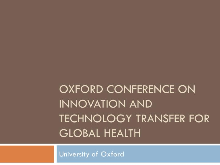 oxford conference on innovation and technology transfer for global health