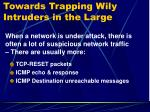 towards trapping wily intruders in the large1