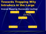 towards trapping wily intruders in the large10