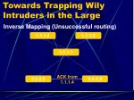 towards trapping wily intruders in the large12