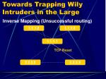 towards trapping wily intruders in the large13