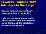 towards trapping wily intruders in the large15