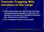 towards trapping wily intruders in the large18