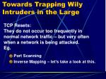 towards trapping wily intruders in the large7