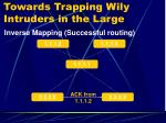 towards trapping wily intruders in the large8