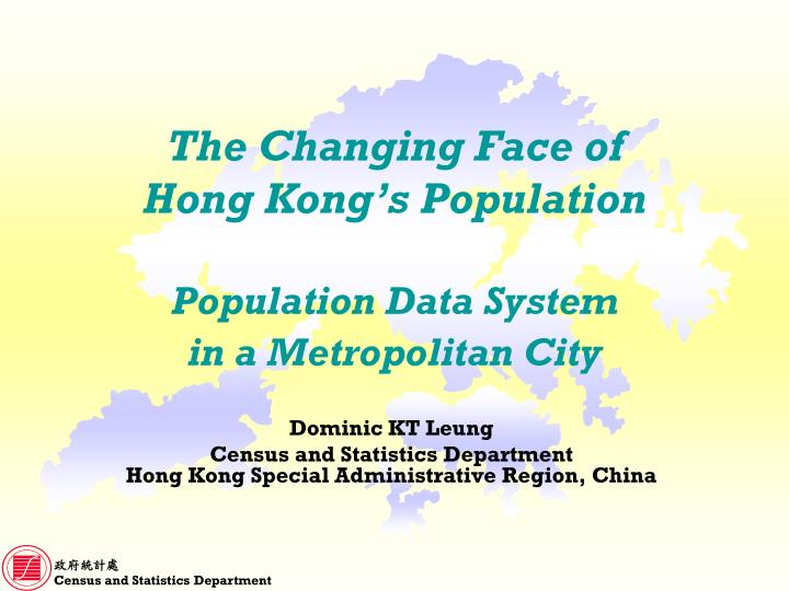 The changing face of hong kong s population population data system in a metropolitan city