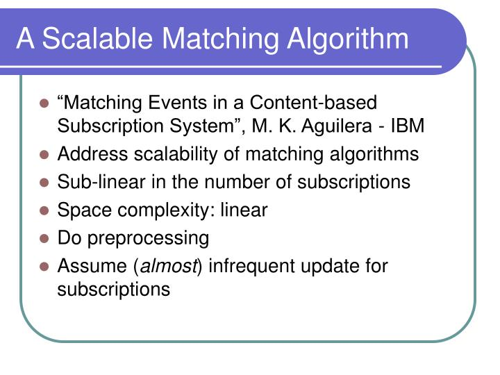 A Scalable Matching Algorithm
