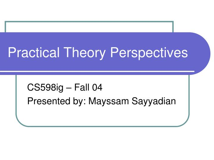 Practical theory perspectives
