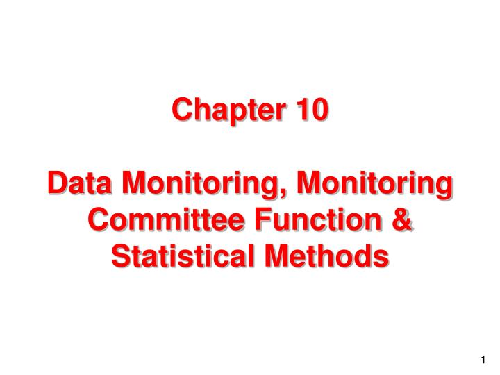 chapter 10 data monitoring monitoring committee function statistical methods n.
