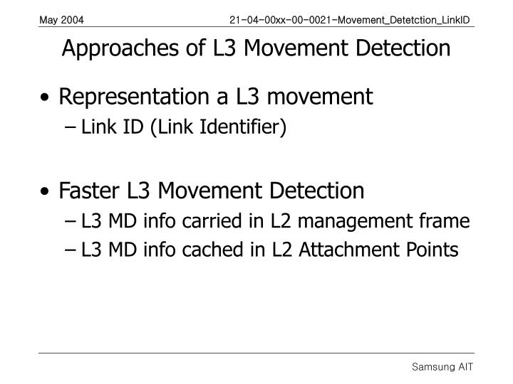 Approaches of L3 Movement Detection