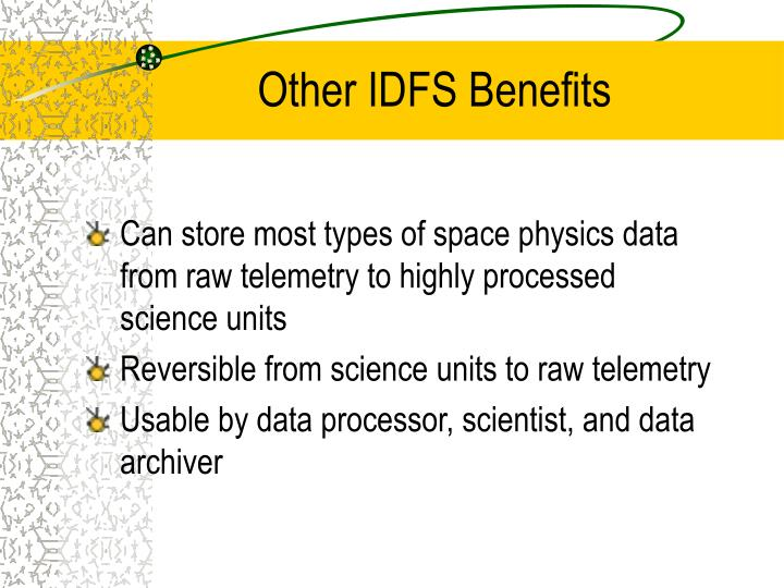 Other IDFS Benefits