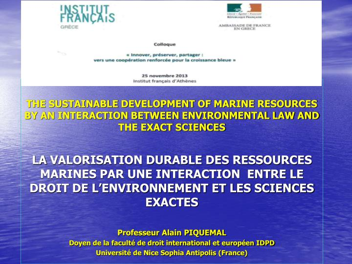 THE SUSTAINABLE DEVELOPMENT OF MARINE RESOURCES BY AN INTERACTION BETWEEN ENVIRONMENTAL LAW AND THE ...