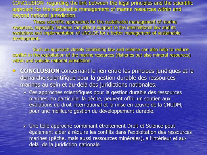 CONCLUSION  regarding the link between the legal principles and the scientific approach for the sustainable management of marine resources within and beyond national jurisdiction.
