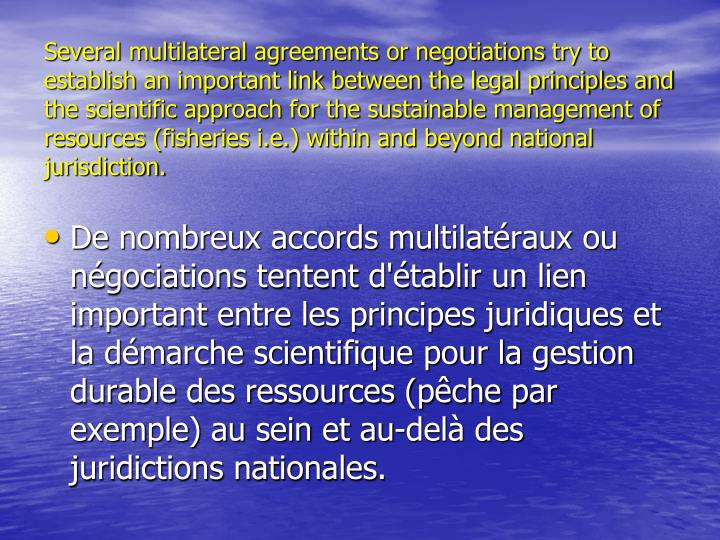 Several multilateral agreements or negotiations try to establish an important link between the legal...