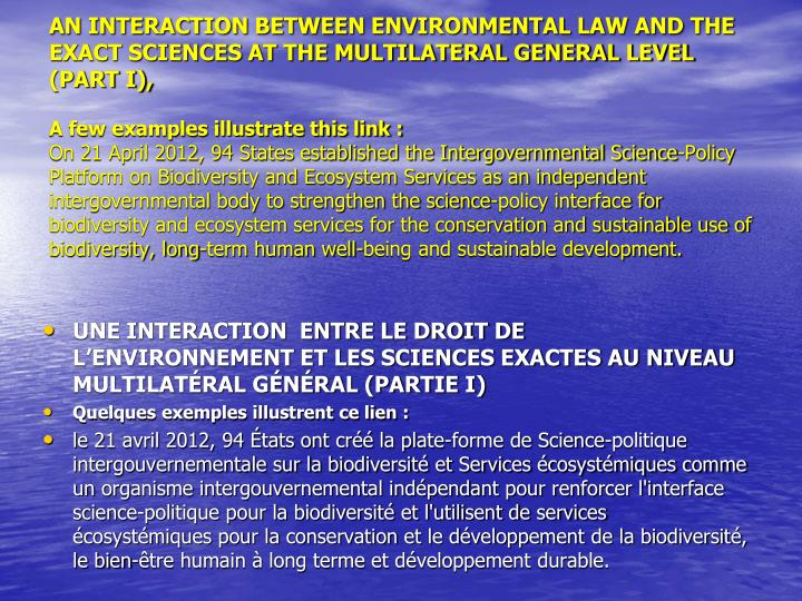 AN INTERACTION BETWEEN ENVIRONMENTAL LAW AND THE EXACT SCIENCES AT THE MULTILATERAL GENERAL LEVEL (PART I),