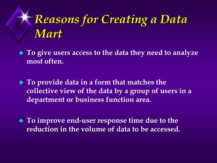 Reasons for Creating a Data Mart