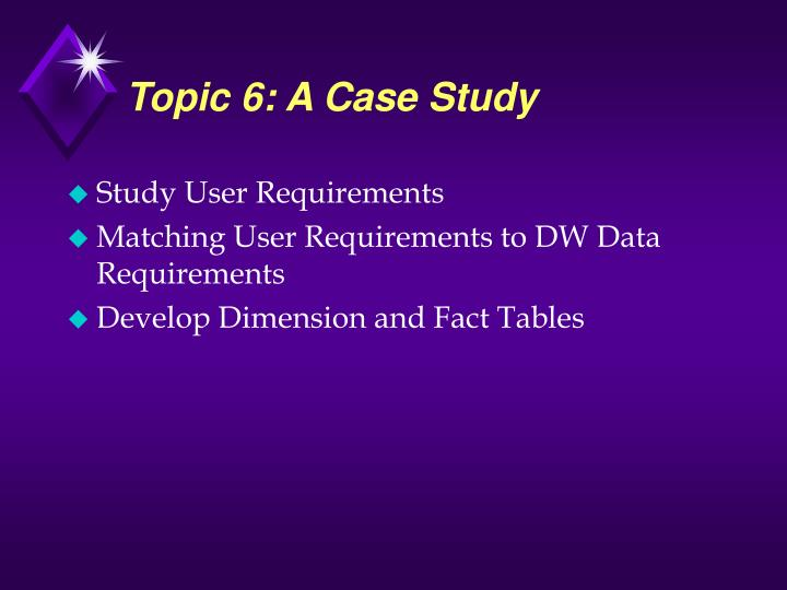 Topic 6: A Case Study