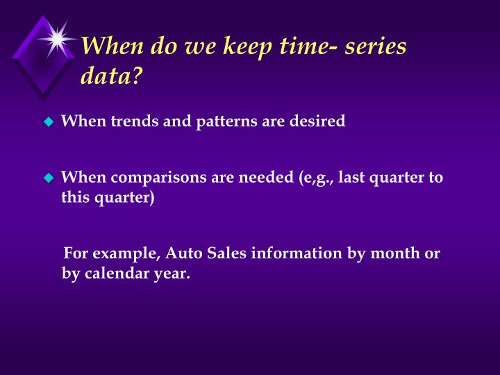 When do we keep time- series data?