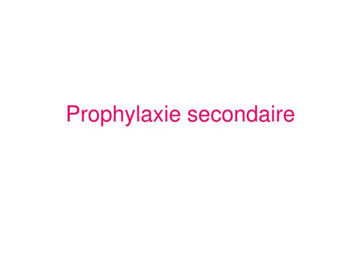 Prophylaxie secondaire