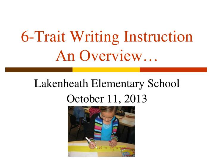6 trait writing instruction an overview