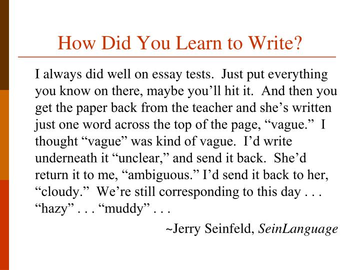 How Did You Learn to Write?