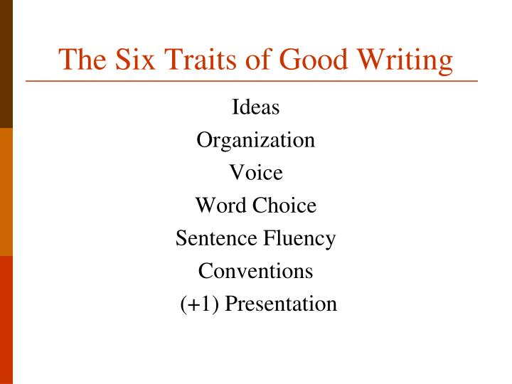 The Six Traits of Good Writing