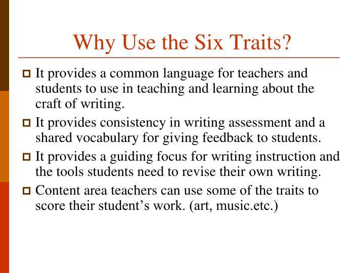 Why Use the Six Traits?