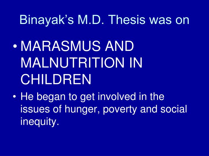 Binayak's M.D. Thesis was on