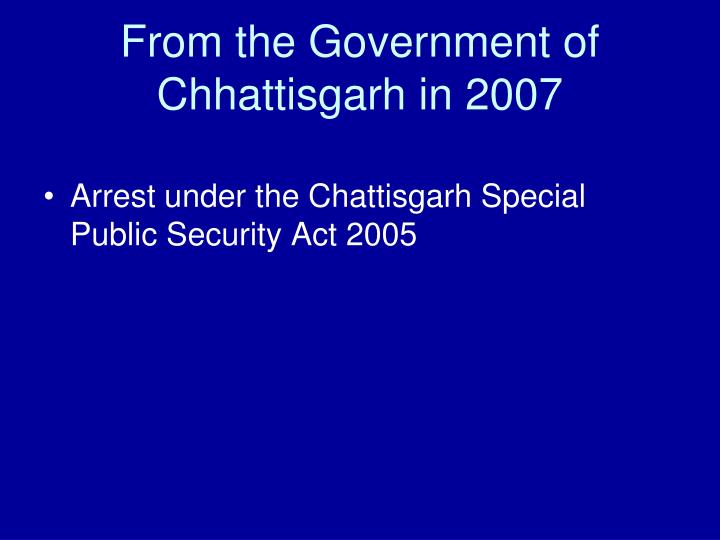 From the Government of Chhattisgarh in 2007