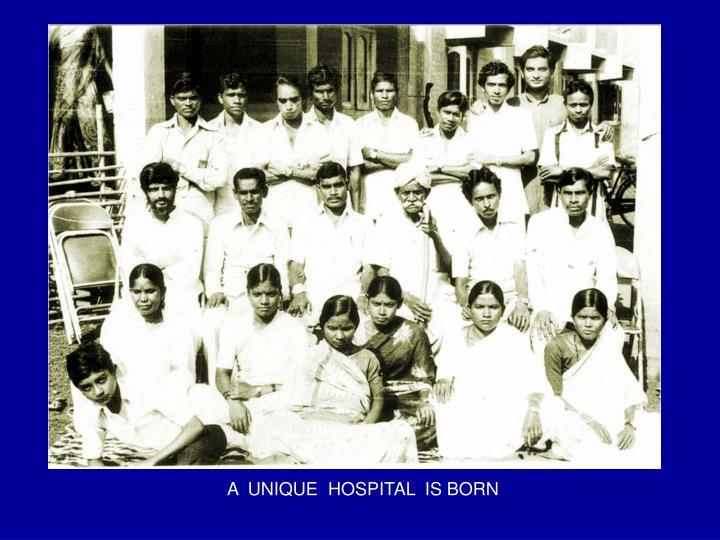 A  UNIQUE  HOSPITAL  IS BORN