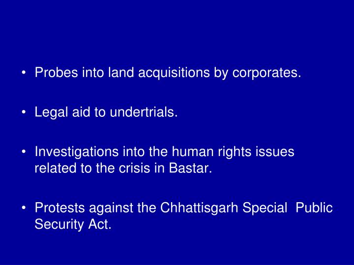 Probes into land acquisitions by corporates.