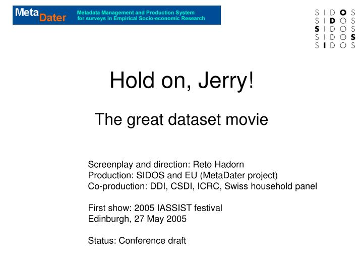 hold on jerry n.