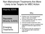 non mainstream treatments are more likely to be targets for mbc action