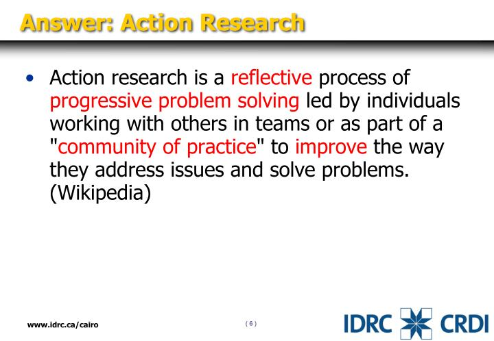 Answer: Action Research