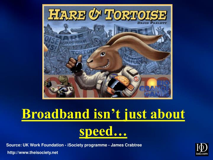 Broadband isn't just about speed…