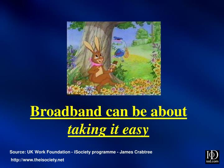 Broadband can be about