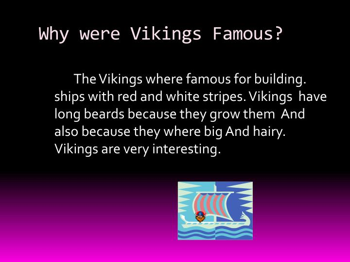 Why were Vikings Famous?