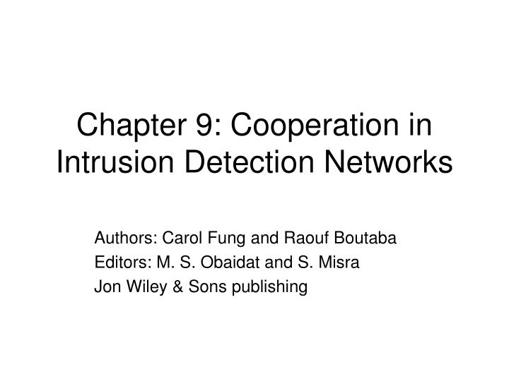 Chapter 9 cooperation in intrusion detection networks