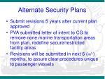 alternate security plans