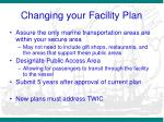 changing your facility plan